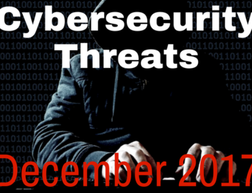 New Cybersecurity Threats & How to Protect Yourself: December 2017