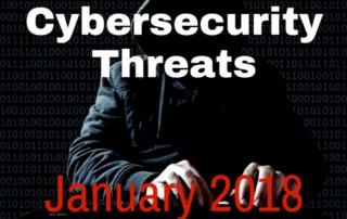 Cybersecurity Threats Jan 2018