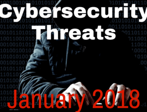 New Cybersecurity Threats & How to Protect Yourself: January 2018