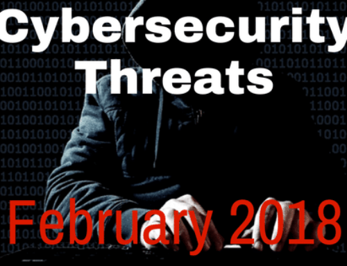 New Cybersecurity Threats & How to Protect Yourself: February 2018