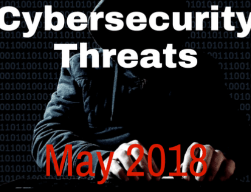 New Cybersecurity Threats & How to Protect Yourself: May 2018