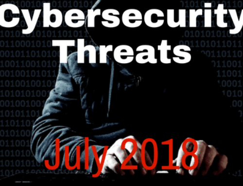 New Cybersecurity Threats & How to Protect Yourself: July 2018